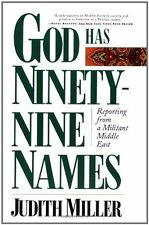 God Has Ninety-Nine Names: Reporting from a Militant Middle East by Judith Mille