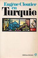EUGENE CLOUTIER EN TURQUIE - EDITIONS DU JOUR