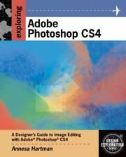 Exploring Adobe Photoshop CS4 (Adobe Creative Suit