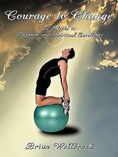 Courage to Change: 12 Weeks to Physical and Spiritual Excellence