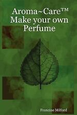 Aroma Care Make Your Own Perfume (Paperback or Softback)
