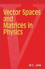 Vector Spaces and Matrices in Physics by M. C. Jain (2000, Hardcover)