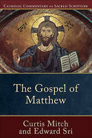 Gospel of Matthew, The (Catholic Commentary on Sacred Scripture) by Mitch, Curti