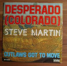 """Single 7"""" Vinyl Desperado Colorado Steve Martin - Outlaws got to move"""