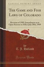 The Game and Fish Laws of Colorado: Revision of 1909 Amendment as to Open Season