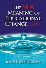 The New Meaning of Educational Change, Fourth Edition Michael Fullan Paperback