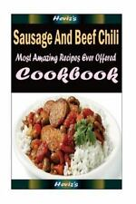 Sausage and Beef Chili: Delicious and Healthy Recipes You Can Quickly and...