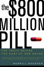 $800 Million Pill : The Truth Behind the Cost of New Drugs-ExLibrary