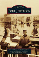 Port Jefferson [Images of America] [NY] [Arcadia Publishing]