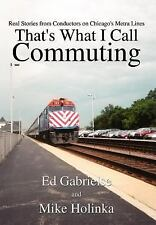 That's What I Call Commuting: Real Stories from Conductors on-ExLibrary