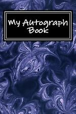 My Autograph Book: Blank Unlined Journal for Memories - 6x9 - 100 pages by Jour