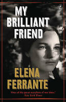 My Brilliant Friend: The Neapolitan Novels, Book One by Elena Ferrante Paperback