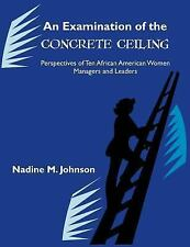 An Examination of the Concrete Ceiling: Perspectives of Ten African American W..