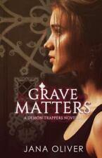 Grave Matters by Jana Oliver (2013, Paperback)
