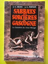 Ulian et Pertuzé Sabbats et Sorcières de Gascogne Editions Loubatières 1997