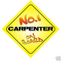 No.1 Carpenter On Board Novelty Car Sign New Job Gift