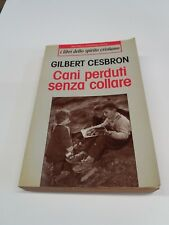 CANI PERDUTI SENZA COLLARE GILBERT CESBRON