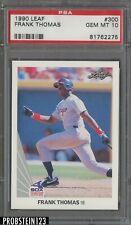 1990 Leaf #300 Frank Thomas Chicago White Sox RC Rookie HOF PSA 10 GEM MINT