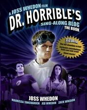 Dr Horrible's Sing-along Book by Maurissa Tancharoen, Zack Whedon and Joss Wh...