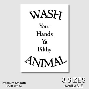 WALL PRINT Wash your Hands Ya Filthy Animal Home Alone Quote Fun A4 A5 Bathroom
