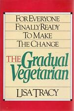 The Gradual Vegetarian Recipes Lifestyle Change Cookbook Lisa Tracy 1985