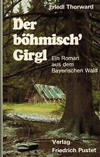 Thorward, Der Böhmisch' Girgl, Roman a.d. Bayerischer Wald (um Jiri Mraz), 1985