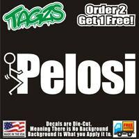 F**k Pelosi Funny DieCut Vinyl Window Decal Sticker Car Truck SUV JDM