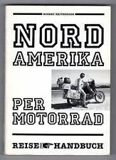 Nordamerika per Motorrad Reise-Handbuch 1989 Motorradreisen Robert Reitberger