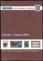 Michel Briefmarken Katalog Hunde -Ganze Welt, 2018, 1. Auflage, 328 Seiten