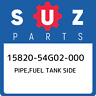 15820-54G02-000 Suzuki Pipe,fuel tank side 1582054G02000, New Genuine OEM Part