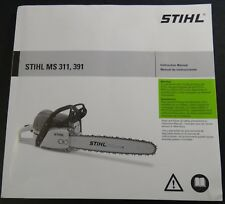 PRINTED 2011 STIHL CHAIN SAW MS 311 & 391 OWNER'S  MANUAL 0458-542-8621-A (418)