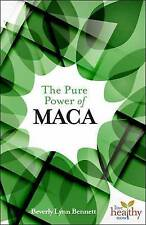 USED (LN) The Pure Power of Maca (Live Healthy Now) by Beverly Lynn Bennett