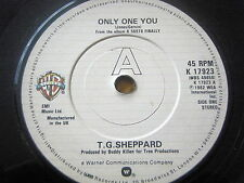 "T.G. SHEPPARD - ONLY ONE YOU  7"" VINYL"