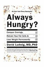 Always Hungry?: Conquer Cravings Retrain Your Fat Cells and Los... Free Shipping