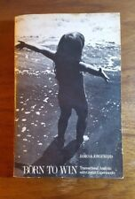 Born to Win, Muriel James/Dorothy Jongeward,(1973), 2nd printing, PB
