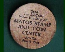 MATOS STAMP & COIN CENTER Arecibo Puerto Rico 76 EA#684 Wooden Nickel