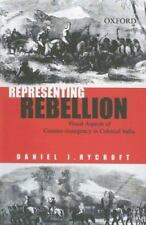 Representing Rebellion: Visual Aspects of Counter-Insurgency in Colonial India