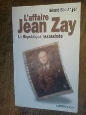 l'affaire Jean Zay La république assassinée  / Gérard Boulanger