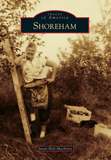 Shoreham [Images of America] [VT] [Arcadia Publishing]