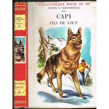 CAPI FILS de LOUP de Joseph CHIPPERFIELD Illustré Henri DIMPRE Rouge et Or 1957