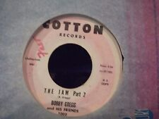 45# BOBBY GREGG AND HIS FRIENDS THE JAM PART 1 & 2 ON COTTON RECORDS