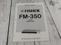 FISHER FM-350 AM/FM STEREO  TUNER  SERVICE MANUAL w/wiring diagram