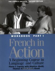 French in Action: A Beginning Course in Language and Culture - Workbook, Part 1
