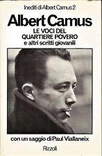 LE VOCI DEL QUARTIERE POVERO altri scritti giovanili Albert Camus 1974 Rizzoli *
