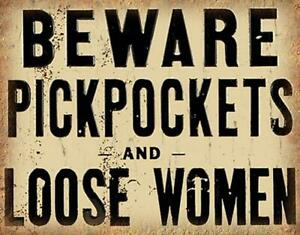 BEWARE PICKPOCKETS AND LOSE WOMEN METAL TIN SIGN POSTER WALL PLAQUE RETRO ART