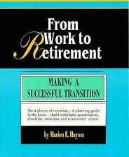 From Work to Retirement: Making a Successful Transition (Crisp Fifty-Minute Book