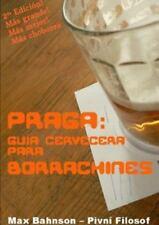 Praga : Guia Cervecera para Borrachines - 2da Edicion by Max Bahnson (2015,...