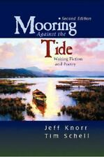 Mooring Against the Tide: Writing Fiction and Poetry Jeff Knorr Textbook Fr Ship