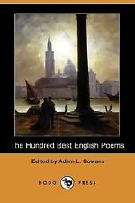 The Hundred Best English Poems by Adam L. Gowans (2008, Paperback)