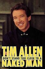 Don't Stand Too Close to a Naked Man by Tim Allen (1994, Hardcover)